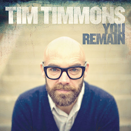 Play & Download You Remain by Tim Timmons | Napster