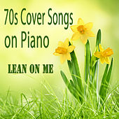 Play & Download 70s Cover Songs on Piano: Lean on Me by The O'Neill Brothers Group | Napster
