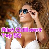 Play & Download Ibiza Chillhouse - Top 50 by Various Artists | Napster