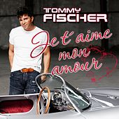 Play & Download Je t'aime mon amour by Tommy Fischer | Napster