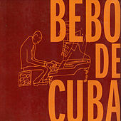 Play & Download Bebo de Cuba by Bebo Valdes | Napster