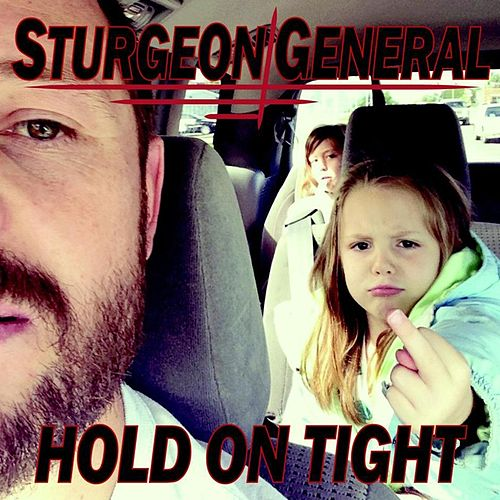 Play & Download Hold On Tight by Sturgeon General | Napster