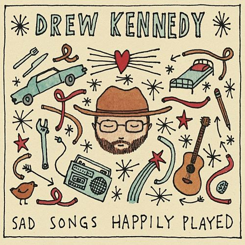 Play & Download Sad Songs Happily Played by Drew Kennedy | Napster