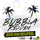 Play & Download Bubbla Riddim by Various Artists | Napster