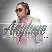 Play & Download Anytime (Feat. Fiona Robinson) - Single by VYBZ Kartel | Napster