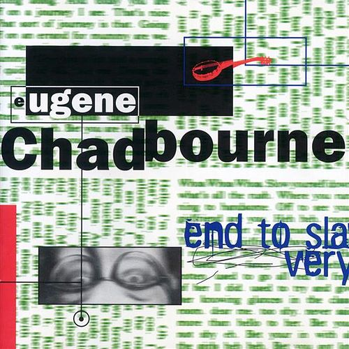 Play & Download End to Slavery by Eugene Chadbourne | Napster