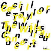 Play & Download The Willisau Concert (Live) by Cecil Taylor | Napster