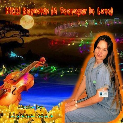 Play & Download Nikki Reynolds (A Teenager in Love ) by Helder Rock   Napster