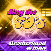Play & Download Sing the 70's by Brotherhood Of Man | Napster