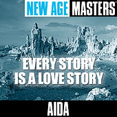 Play & Download New Age Masters: Every Story Is A Love Story by Aida | Napster