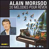 20 Melodies pour rever, Volume 1 by Alain Morisod