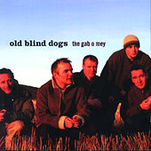 The Gab o Mey by Old Blind Dogs