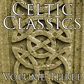 Play & Download Celtic Classics Vol 3 by Various Artists | Napster