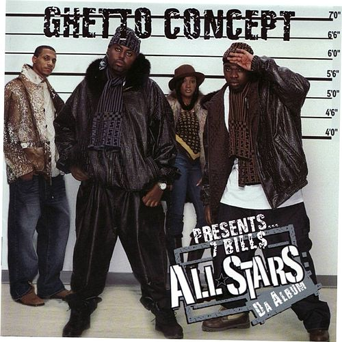 Play & Download Ghetto Concept presents ... 7 Bills Allstars by GC | Napster