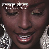 Play & Download Love Rain Down by Conya Doss | Napster