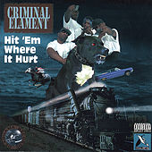 Hit 'em Where It Hurt by Criminal Elament