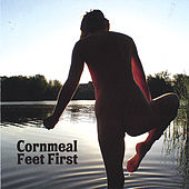 Feet First by Cornmeal