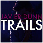 Play & Download Trails by Javier Dunn | Napster