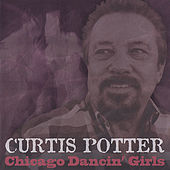 Chicago Dancin' Girls by Curtis Potter