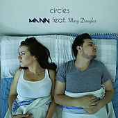 Play & Download Circles (feat. Mary Douglas) by Mann | Napster