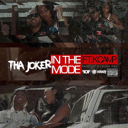 In The Mode (feat. K Camp) by Tha Joker