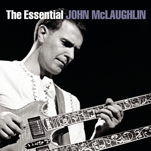 The Essential John McLaughlin by Various Artists
