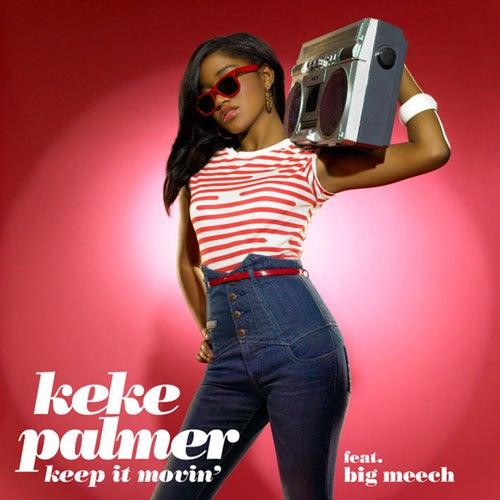 Keep It Movin' by Keke Palmer