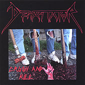 Play & Download Crush and Kill by Devastator | Napster