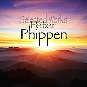 Play & Download Selected Works by Peter Phippen | Napster