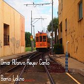 Play & Download Barrio Latino by Omar Alfonso Reyes Canto | Napster