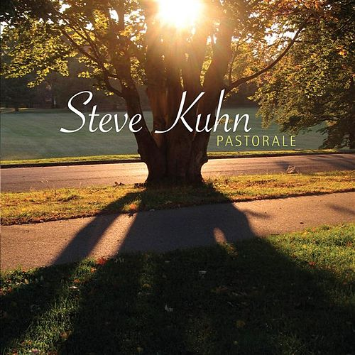Play & Download Pastorale by Steve Kuhn | Napster