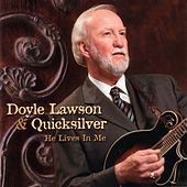 Play & Download He Lives In Me by Doyle Lawson | Napster