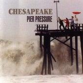 Pier Pressure by Chesapeake
