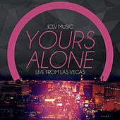 Yours Alone: Live from Las Vegas by Various Artists