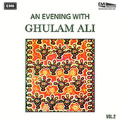 Play & Download An Evening With Ghulam Ali Vol. 2 by Ghulam Ali | Napster