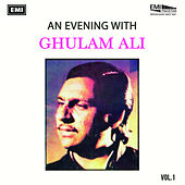 Play & Download An Evening With Ghulam Ali Vol 1 by Ghulam Ali | Napster
