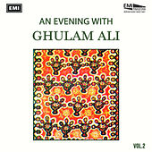 Play & Download An Evening With Ghulam Ali Vol 2 by Ghulam Ali | Napster