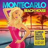 Play & Download Monte Carlo Beach House (Glamour Chilled Grooves Selection) by Various Artists | Napster