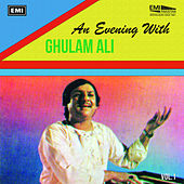 Play & Download An Evening With Ghulam Ali Vol. 1 by Ghulam Ali | Napster