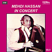 Play & Download Mehdi Hassan In Concert Vol-9 by Mehdi Hassan | Napster