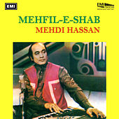 Play & Download Mehfil-E-Shab by Mehdi Hassan | Napster