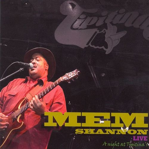 Live: A Night at Tipitina's by Mem Shannon