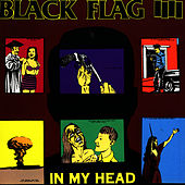 In My Head by Black Flag
