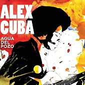 Play & Download Agua Del Pozo by Alex Cuba | Napster