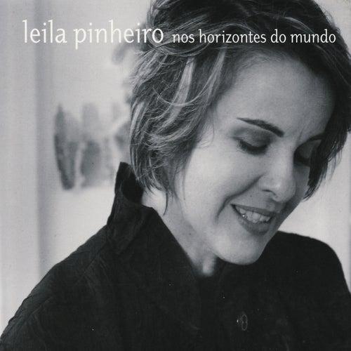 Nos Horizontes do Mundo by Leila Pinheiro