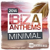 Ibiza Summer 2014 Anthems: Minimal - EP by Various Artists