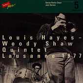 Louis Hayes - Woody Shaw Quintet, Lausanne 1977 / Swiss Radio Days, Jazz Series Vol.5 by Woody Shaw