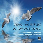 Play & Download Sing, Ye Birds, a Joyous Song by Yale Schola Cantorum | Napster