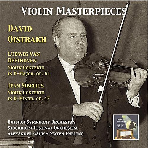 Violin Masterpieces: David Oistrakh Plays Beethoven & Sibelius by David Oistrakh
