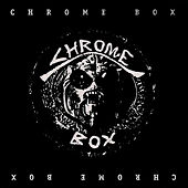 Play & Download Chrome Box by Chrome | Napster